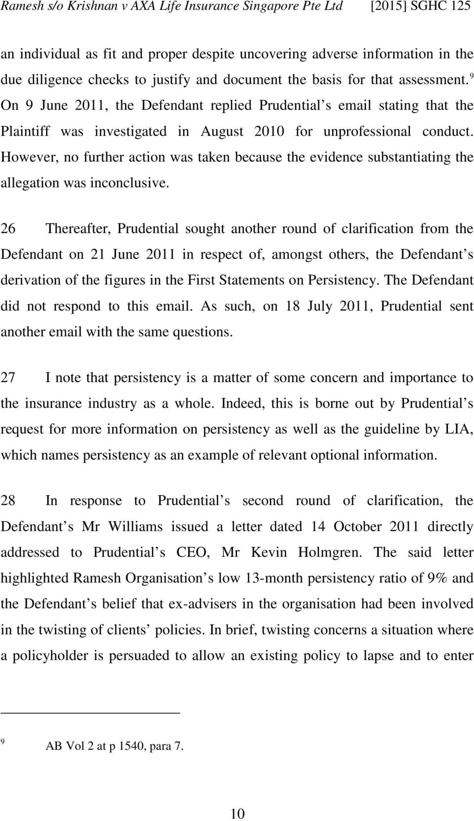 However, no further action was taken because the evidence substantiating the allegation was inconclusive.