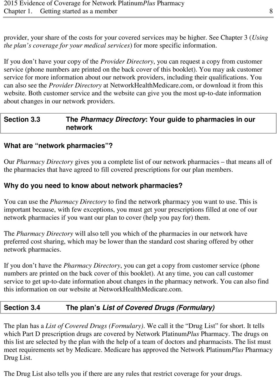 If you don t have your copy of the Provider Directory, you can request a copy from customer service (phone numbers are printed on the back cover of this booklet).