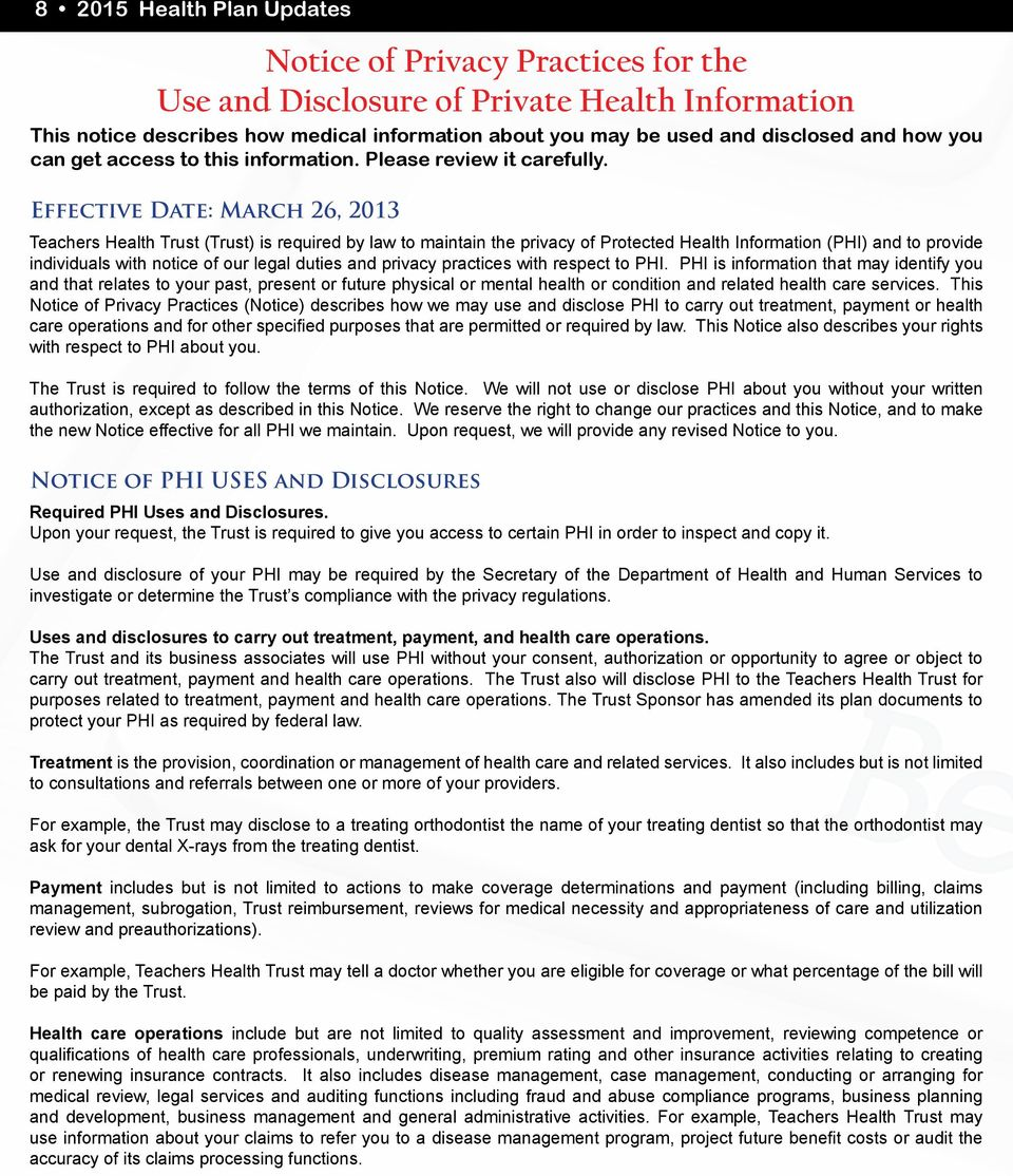 Effective Date: March 26, 2013 Teachers Health Trust (Trust) is required by law to maintain the privacy of Protected Health Information (PHI) and to provide individuals with notice of our legal