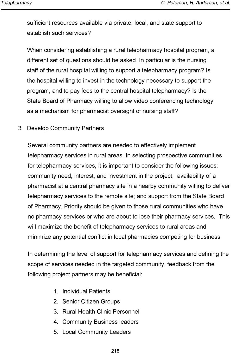 In particular is the nursing staff of the rural hospital willing to support a telepharmacy program?