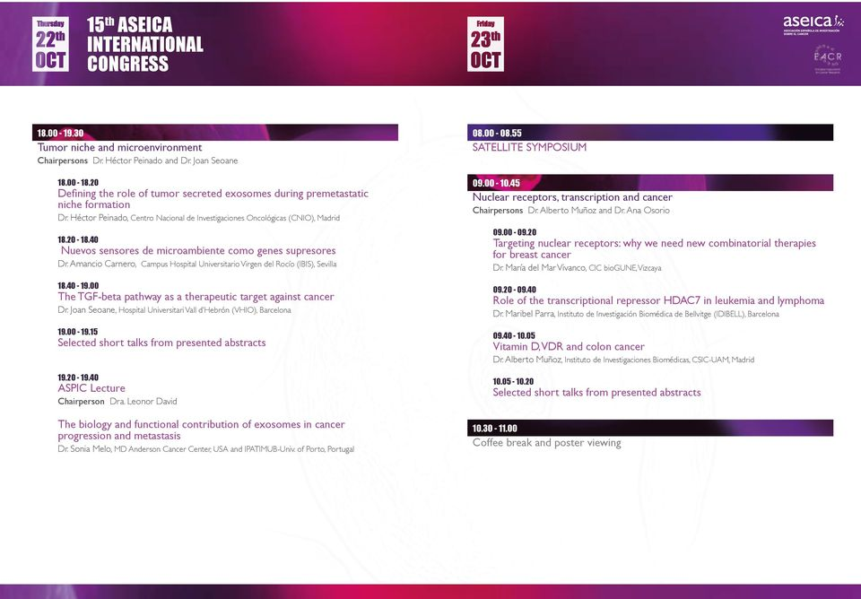 Amancio Carnero, Campus Hospital Universitario Virgen del Rocío (IBIS), Sevilla 18.40-19.00 The TGF-beta pathway as a therapeutic target against cancer Dr.