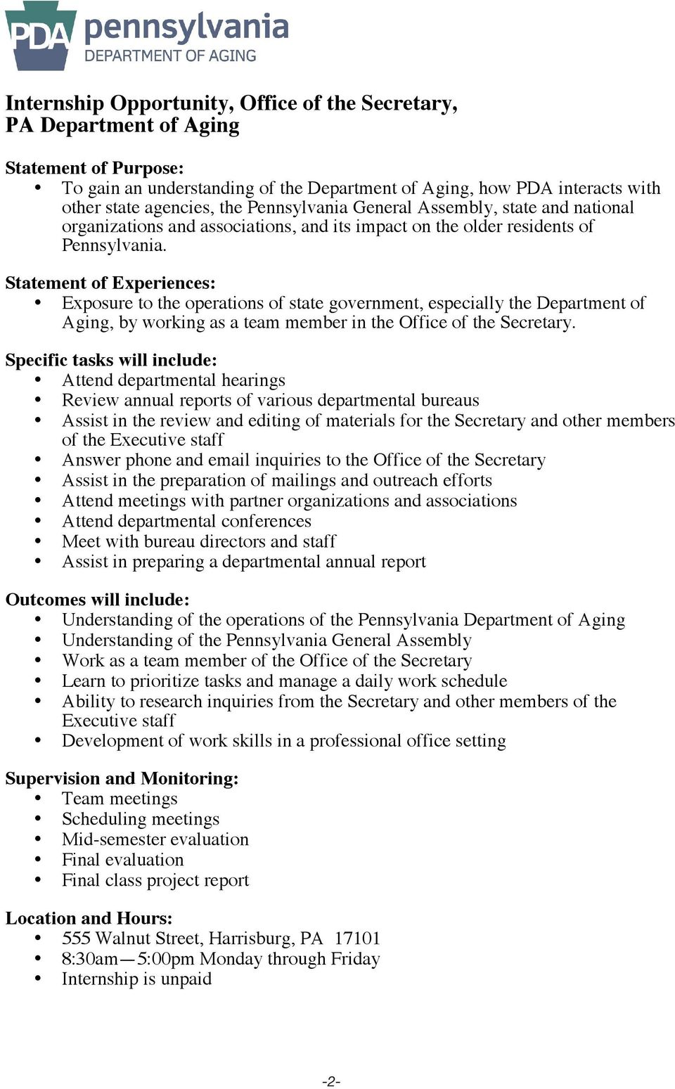 Statement of Experiences: Exposure to the operations of state government, especially the Department of Aging, by working as a team member in the Office of the Secretary.