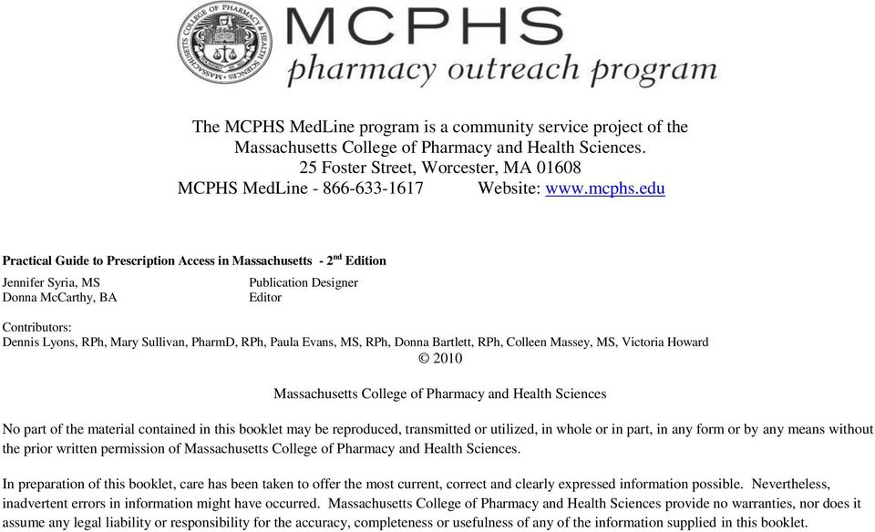 edu Practical Guide to Prescription Access in Massachusetts - 2 nd Edition Jennifer Syria, MS Donna McCarthy, BA Publication Designer Editor Contributors: Dennis Lyons, RPh, Mary Sullivan, PharmD,