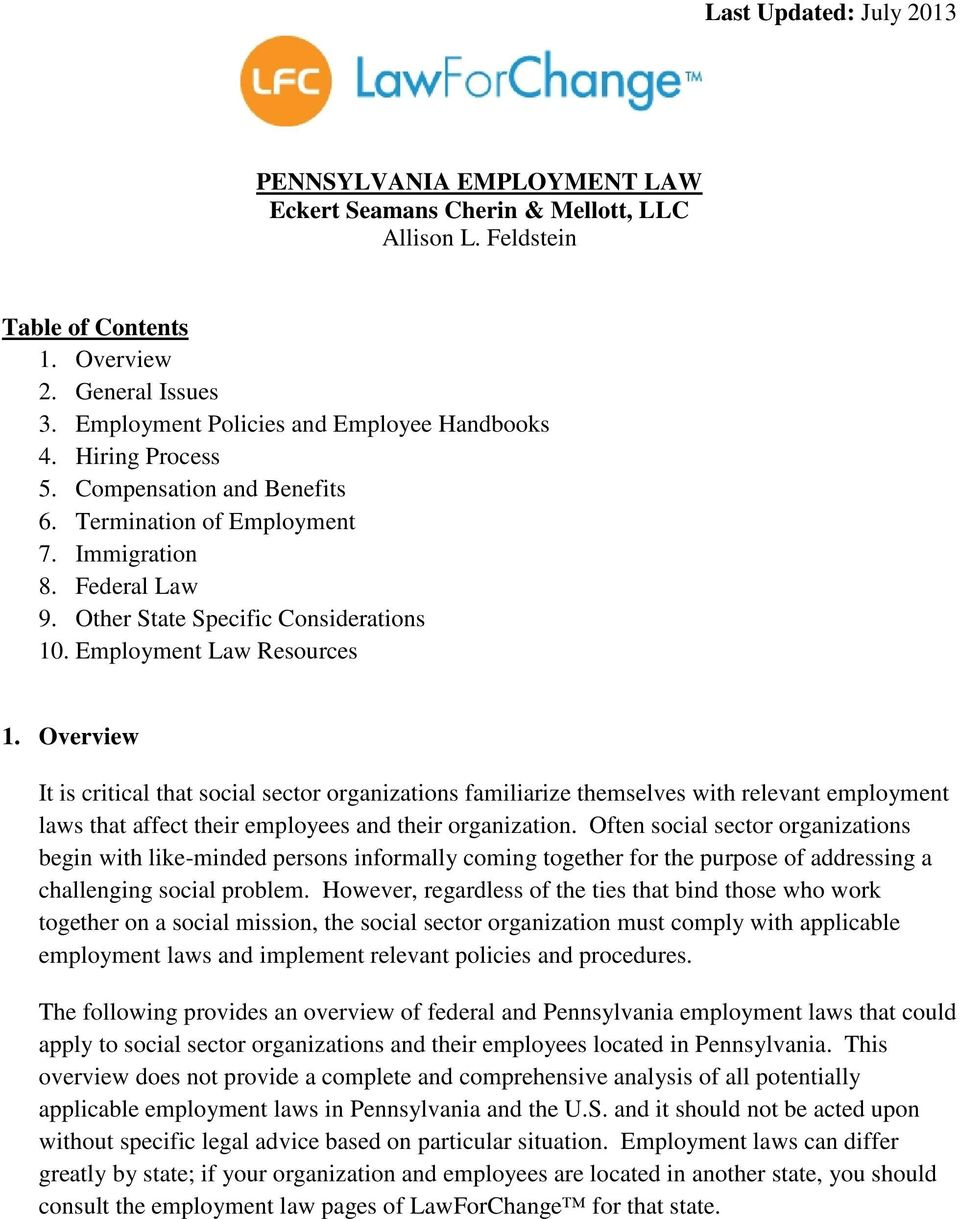 Employment Law Resources 1. Overview It is critical that social sector organizations familiarize themselves with relevant employment laws that affect their employees and their organization.
