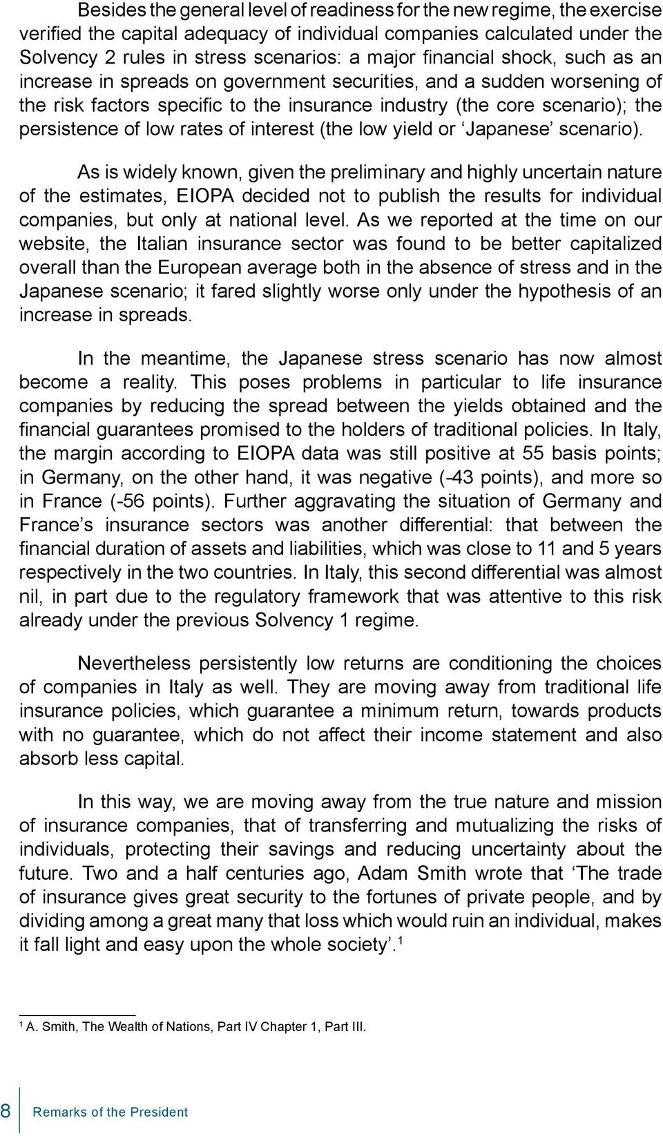 rates of interest (the low yield or Japanese scenario).