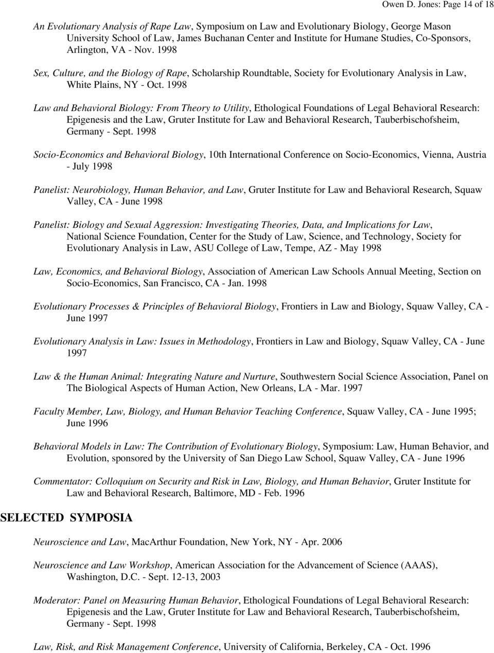 Co-Sponsors, Arlington, VA - Nov. 1998 Sex, Culture, and the Biology of Rape, Scholarship Roundtable, Society for Evolutionary Analysis in Law, White Plains, NY - Oct.
