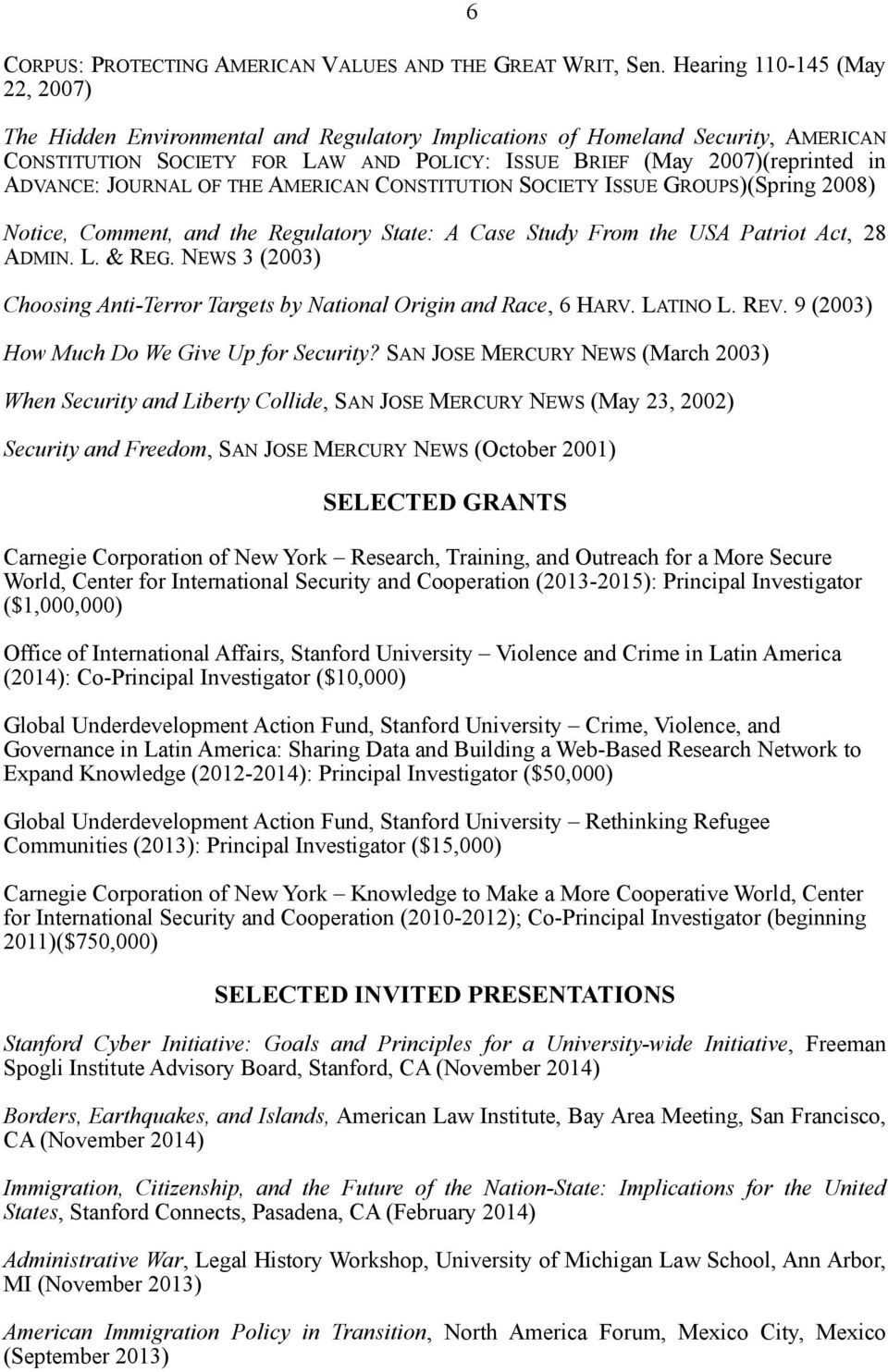 ADVANCE: JOURNAL OF THE AMERICAN CONSTITUTION SOCIETY ISSUE GROUPS)(Spring 2008) Notice, Comment, and the Regulatory State: A Case Study From the USA Patriot Act, 28 ADMIN. L. & REG.