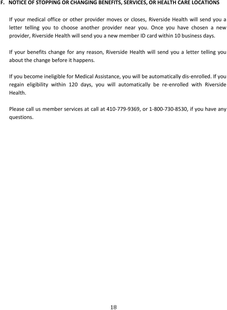 If your benefits change for any reason, Riverside Health will send you a letter telling you about the change before it happens.