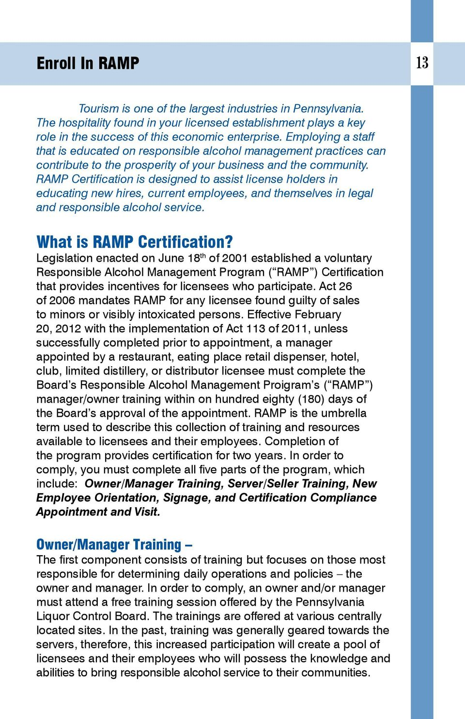 RAMP Certification is designed to assist license holders in educating new hires, current employees, and themselves in legal and responsible alcohol service. What is RAMP Certification?
