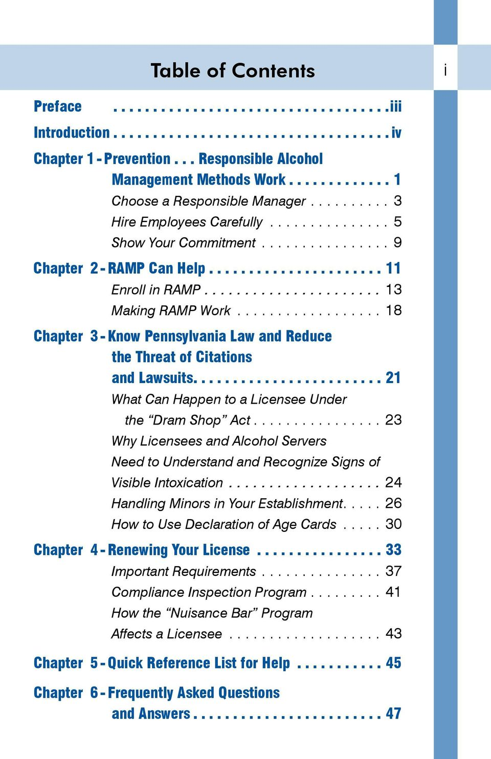 ...21 What Can Happen to a Licensee Under the Dram Shop Act....23 Why Licensees and Alcohol Servers Need to Understand and Recognize Signs of Visible Intoxication.