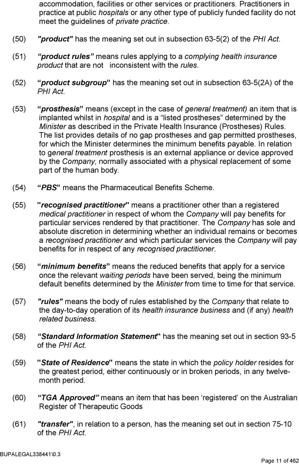 "(50) ""product"" has the meaning set out in subsection 63-5(2) of the PHI Act. (51) product rules means rules applying to a complying health insurance product that are not inconsistent with the rules."