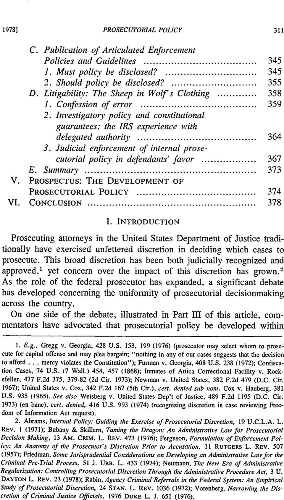 Judicial enforcement of internal prosecutorial policy in defendants' favor... 367 E. Sum m ary... 373 V. PROSPECTUS: THE DEVELOPMENT OF PROSECUTORIAL POLICY... 374 VI. CONCLUSION... 378 I.