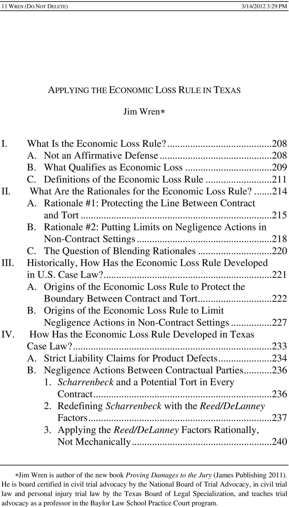 Rationale #2: Putting Limits on Negligence Actions in Non-Contract Settings...218 C. The Question of Blending Rationales...220 III. Historically, How Has the Economic Loss Rule Developed in U.S. Case Law?