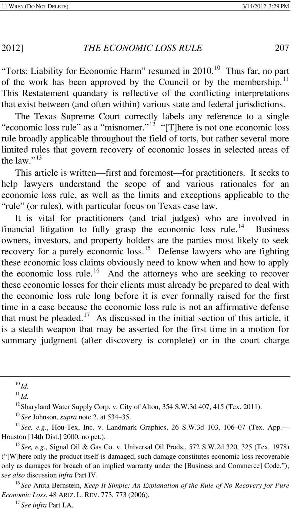 The Texas Supreme Court correctly labels any reference to a single economic loss rule as a misnomer.