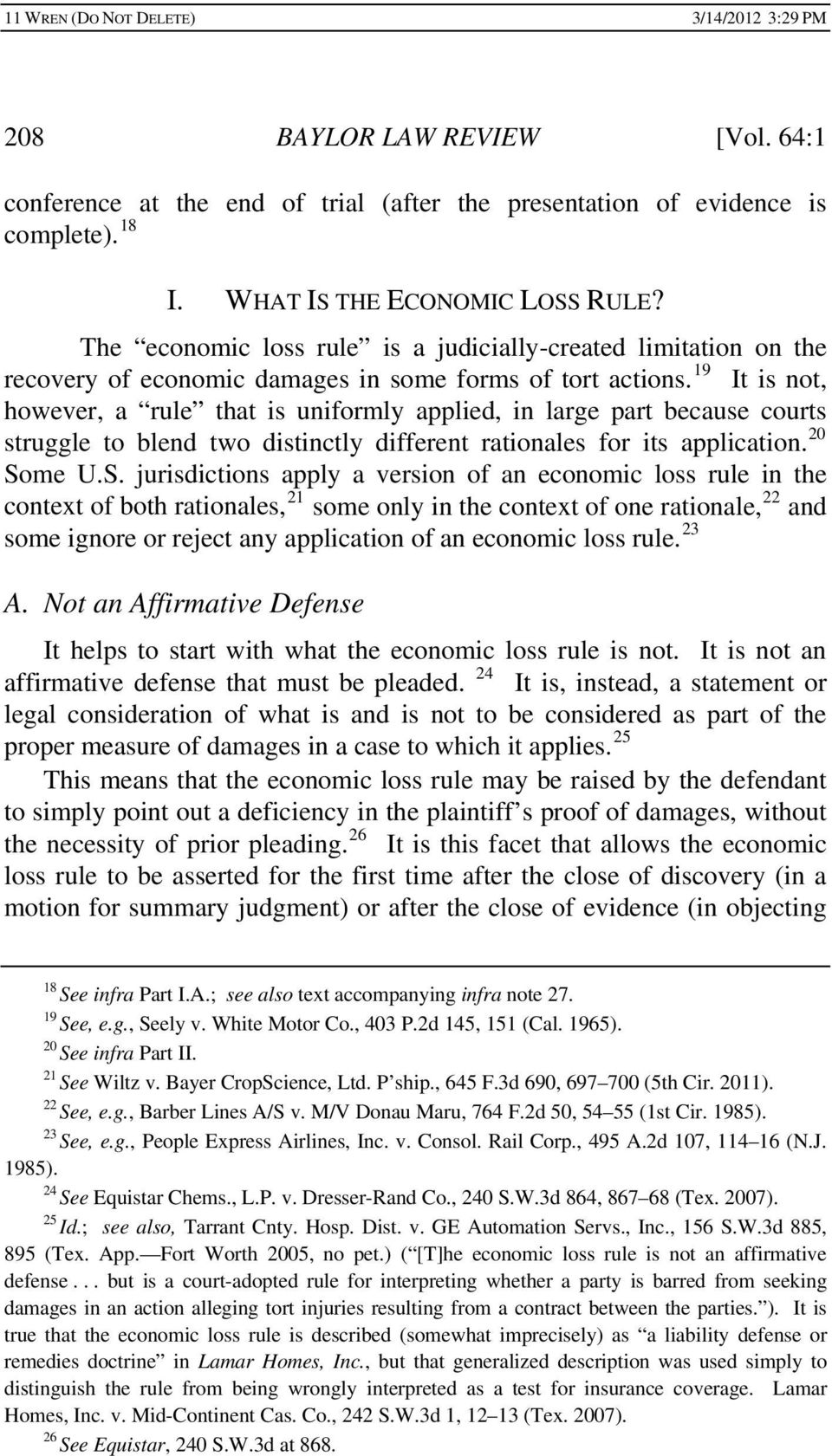 19 It is not, however, a rule that is uniformly applied, in large part because courts struggle to blend two distinctly different rationales for its application. 20 So