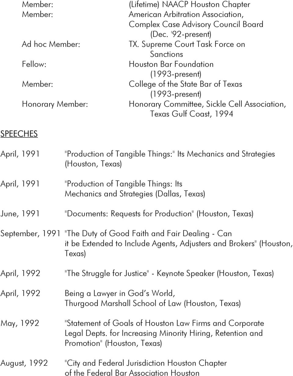 "SPEECHES April, 1991 April, 1991 June, 1991 ""Production of Tangible Things:"" Its Mechanics and Strategies (Houston, Texas) ""Production of Tangible Things: Its Mechanics and Strategies (Dallas, Texas)"