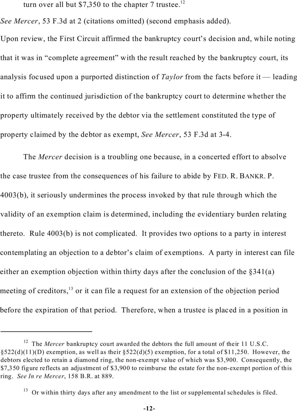 a purported distinction of Taylor from the facts before it leading it to affirm the continued jurisdiction of the bankruptcy court to determine whether the property ultimately received by the debtor