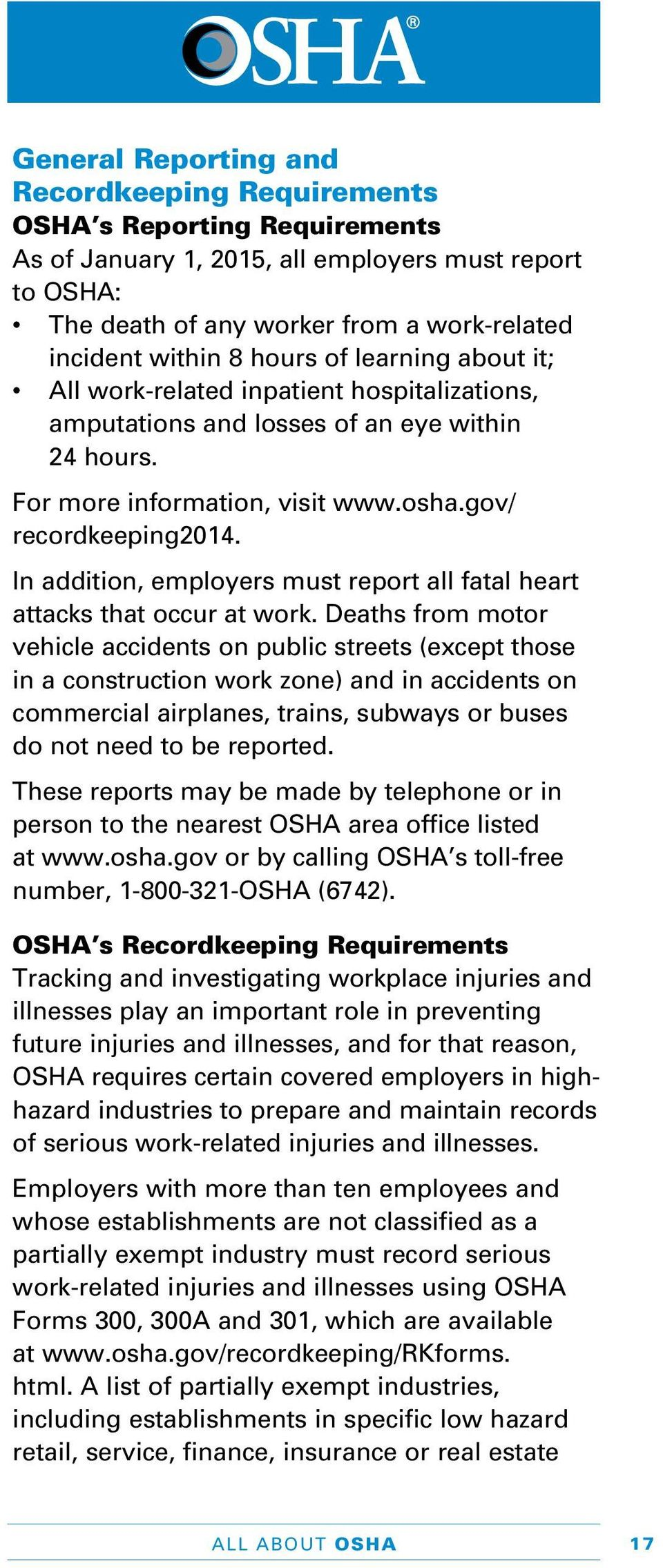 In addition, employers must report all fatal heart attacks that occur at work.