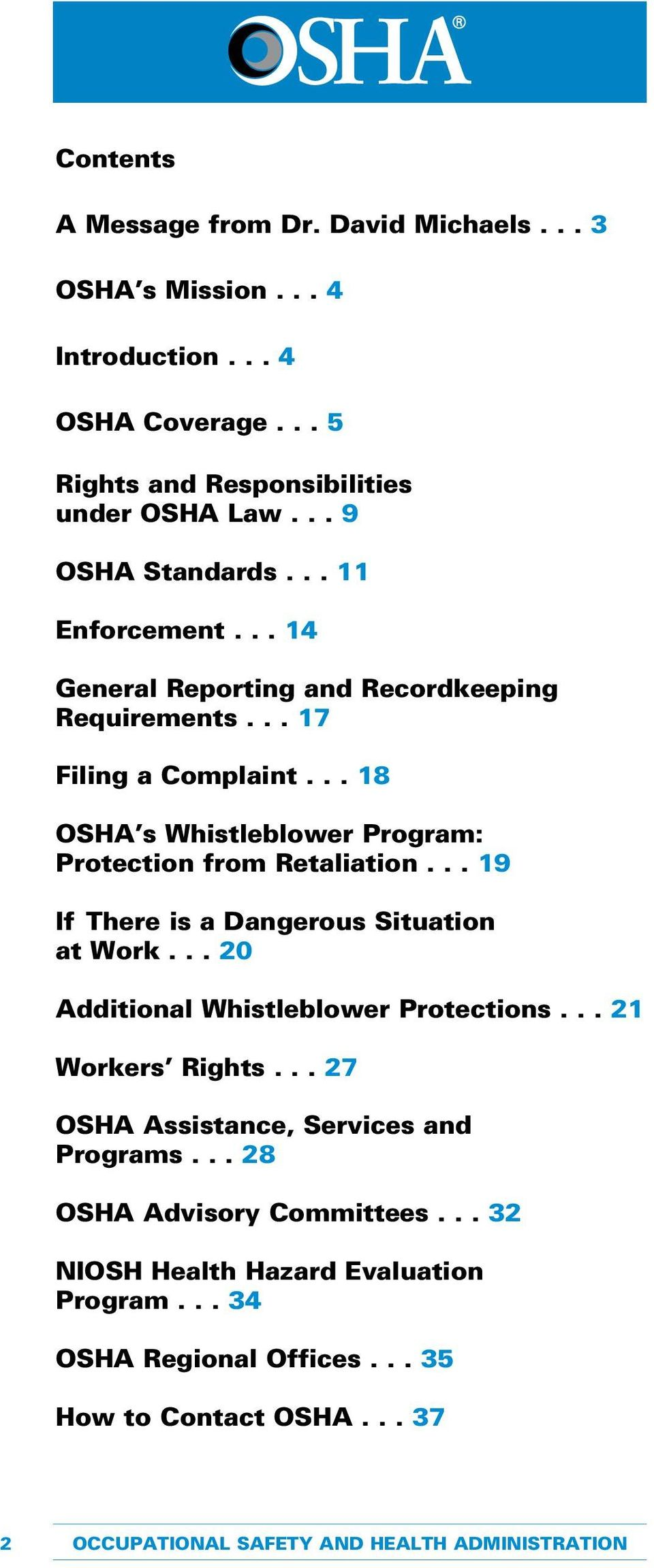 .. 19 If There is a Dangerous Situation at Work... 20 Additional Whistleblower Protections... 21 Workers Rights... 27 OSHA Assistance, Services and Programs.