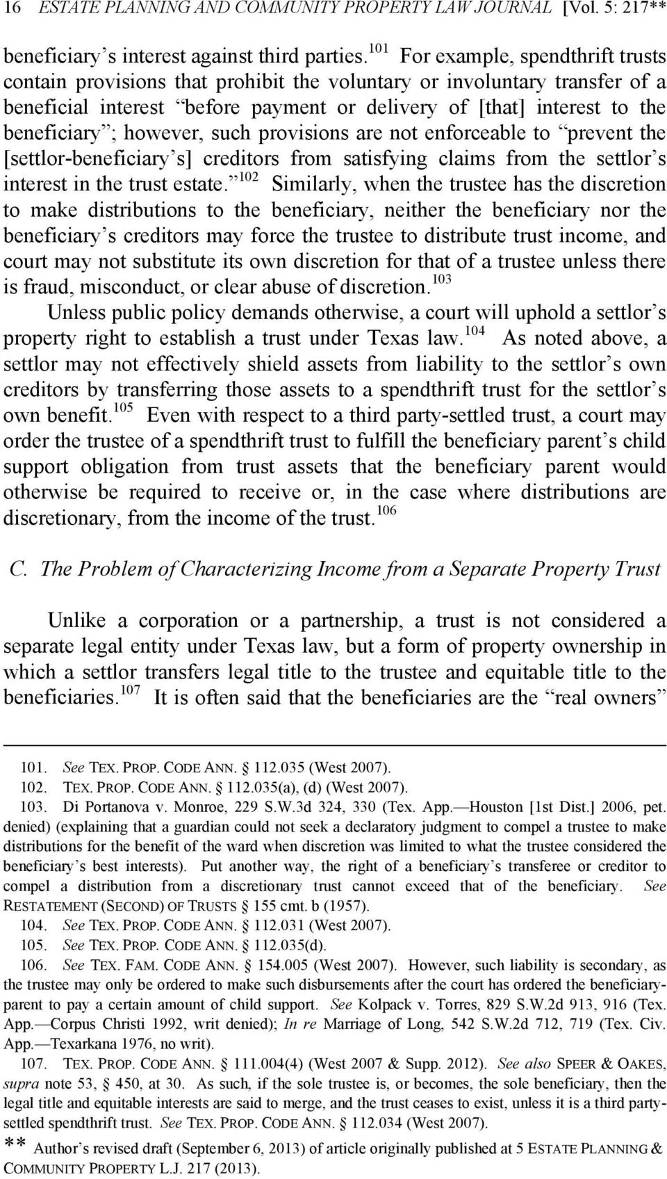 however, such provisions are not enforceable to prevent the [settlor-beneficiary s] creditors from satisfying claims from the settlor s interest in the trust estate.