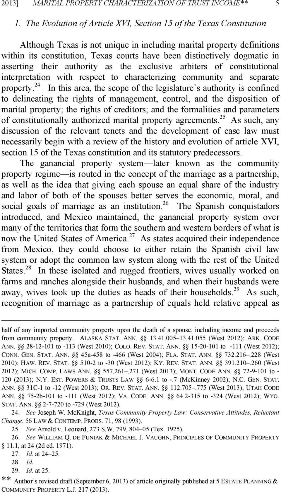 dogmatic in asserting their authority as the exclusive arbiters of constitutional interpretation with respect to characterizing community and separate property.