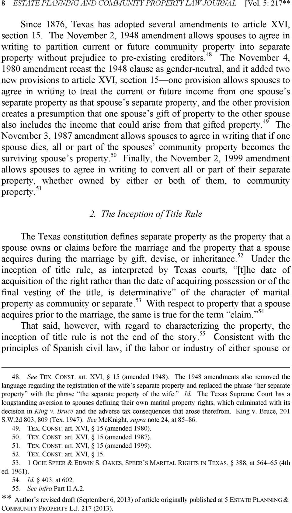 48 The November 4, 1980 amendment recast the 1948 clause as gender-neutral, and it added two new provisions to article XVI, section 15 one provision allows spouses to agree in writing to treat the