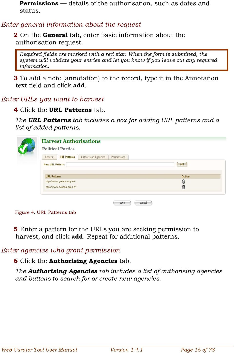 3 To add a note (annotation) to the record, type it in the Annotation text field and click add. Enter URLs you want to harvest 4 Click the URL Patterns tab.