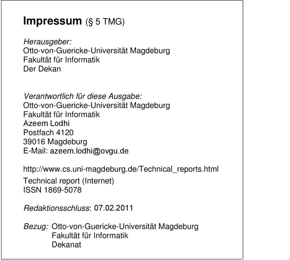 4120 39016 Magdeburg E-Mail: http://www.cs.uni-magdeburg.de/technical_reports.