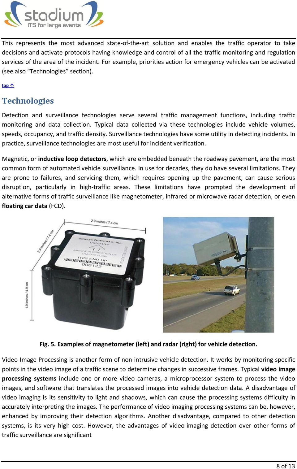 Technologies Detection and surveillance technologies serve several traffic management functions, including traffic monitoring and data collection.