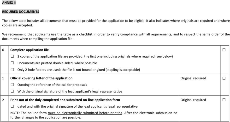 We recommend that applicants use the table as a checklist in order to verify compliance with all requirements, and to respect the same order of the documents when compiling the application file.