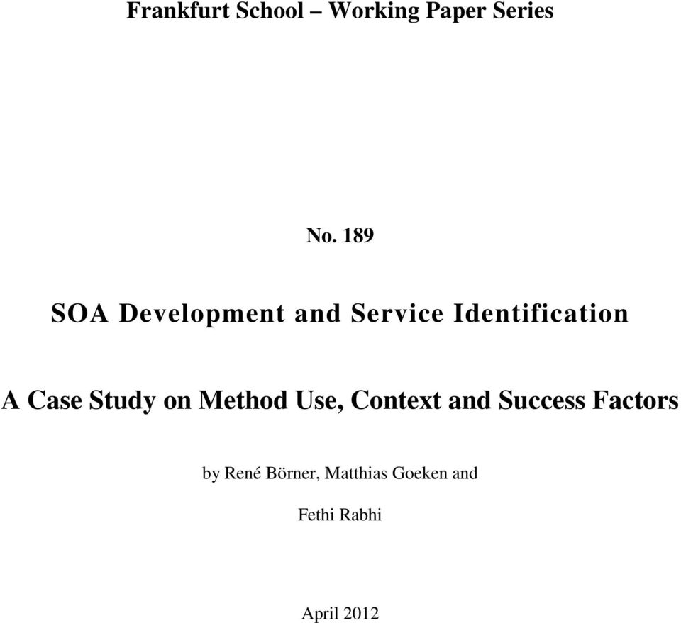 Case Study on Method Use, Context and Success