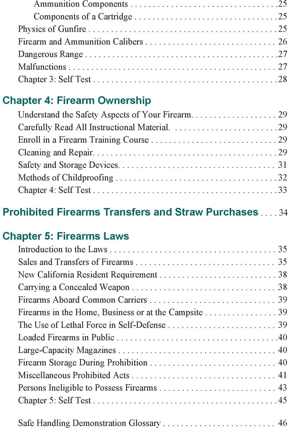 ........................................ 28 Chapter 4: Firearm Ownership Understand the Safety Aspects of Your Firearm................... 29 Carefully Read All Instructional Material.