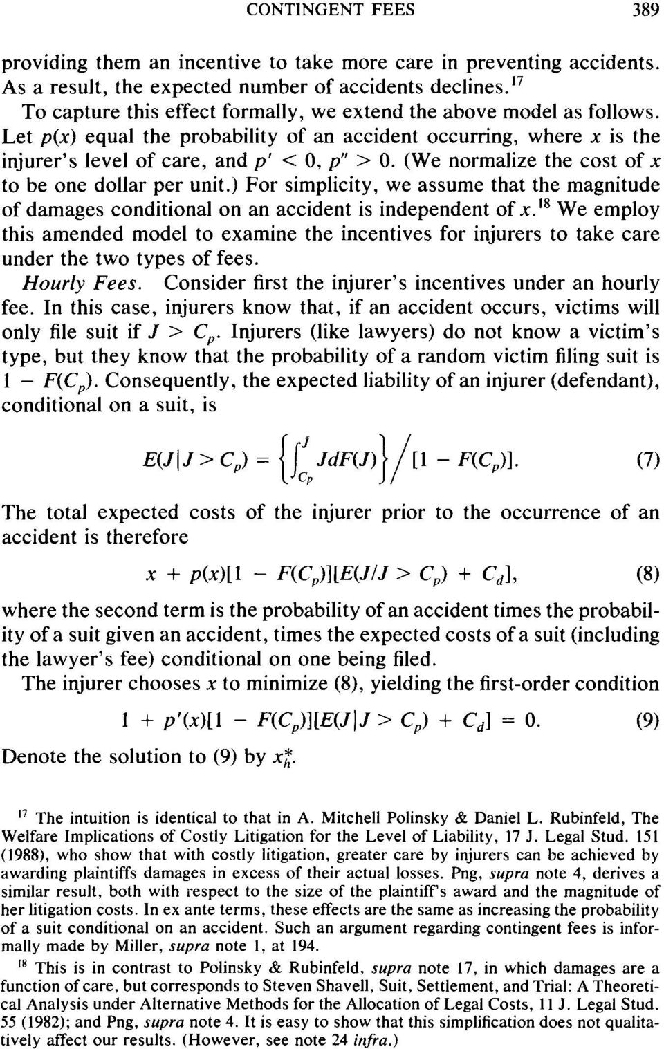(We normalize the cost of x to be one dollar per unit.) For simplicity, we assume that the magnitude of damages conditional on an accident is independent of x.