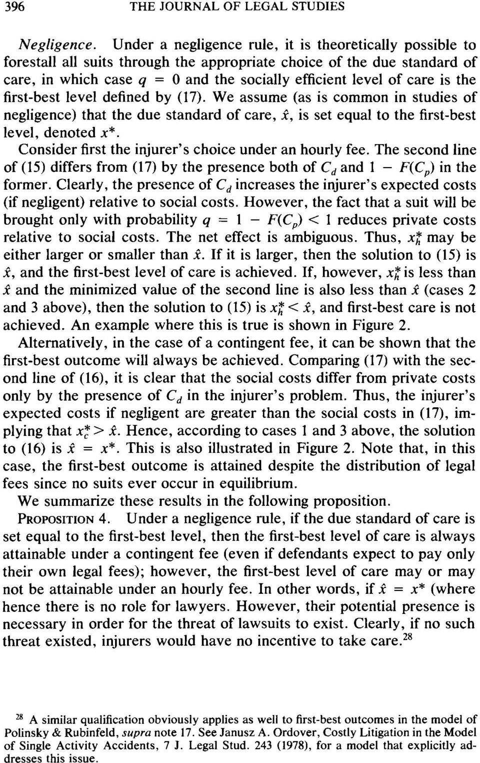 is the first-best level defined by (17). We assume (as is common in studies of negligence) that the due standard of care, x, is set equal to the first-best level, denoted x*.