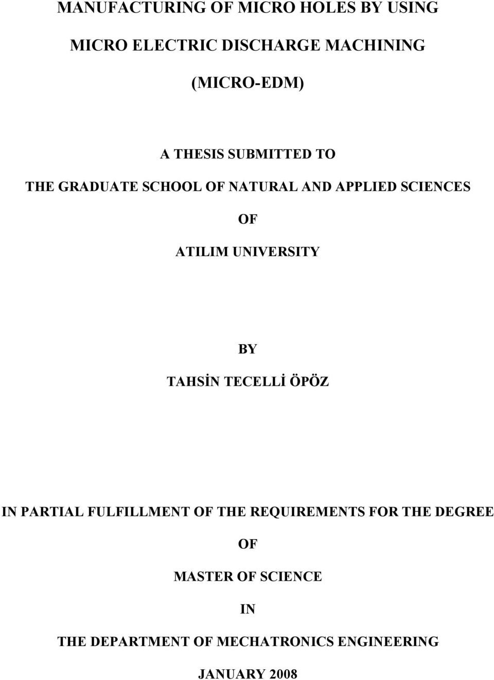 UNIVERSITY BY TAHSİN TECELLİ ÖPÖZ IN PARTIAL FULFILLMENT OF THE REQUIREMENTS FOR THE