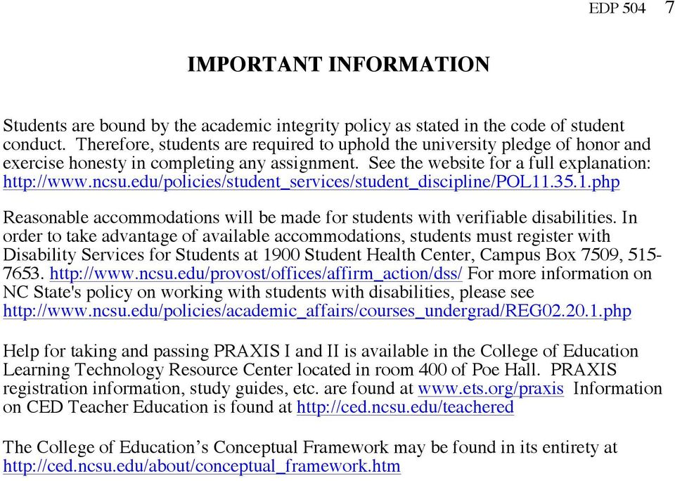 edu/policies/student_services/student_discipline/pol11.35.1.php Reasonable accommodations will be made for students with verifiable disabilities.