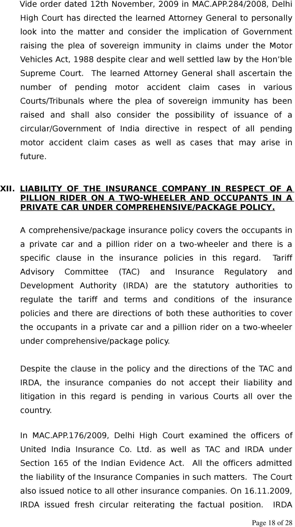 under the Motor Vehicles Act, 1988 despite clear and well settled law by the Hon ble Supreme Court.