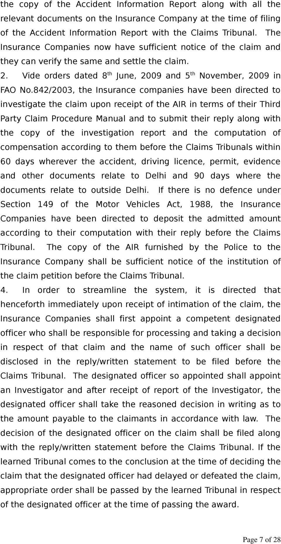 842/2003, the Insurance companies have been directed to investigate the claim upon receipt of the AIR in terms of their Third Party Claim Procedure Manual and to submit their reply along with the