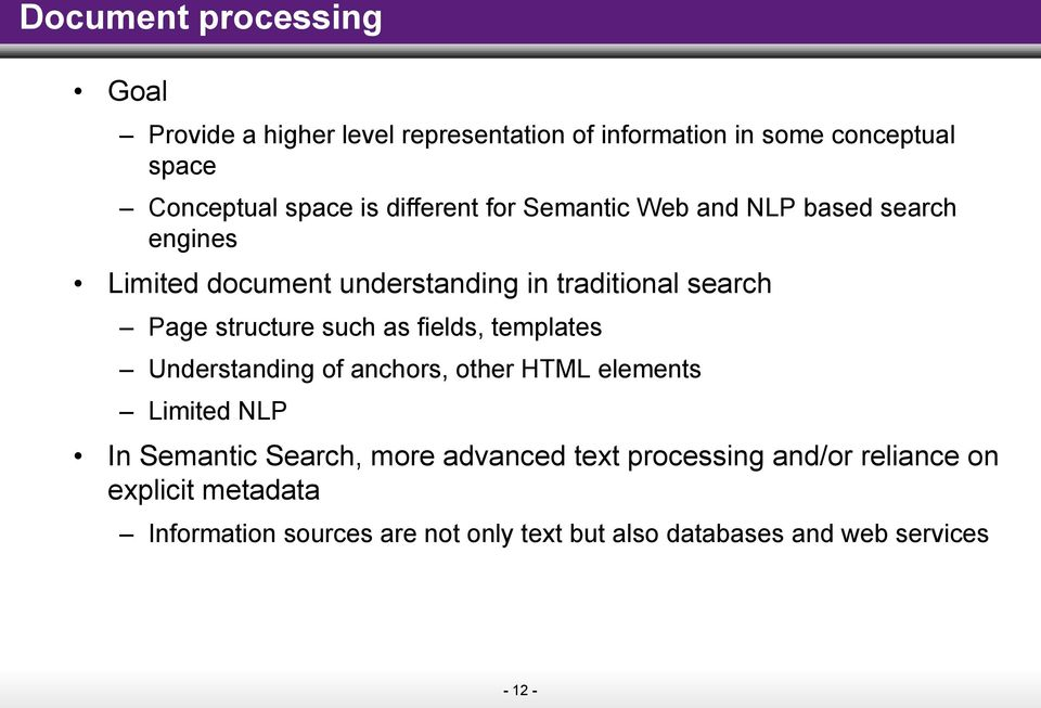 such as fields, templates Understanding of anchors, other HTML elements Limited NLP In Semantic Search, more advanced text