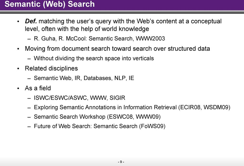 McCool: Semantic Search, WWW23 Moving from document search toward search over structured data Without dividing the search space into