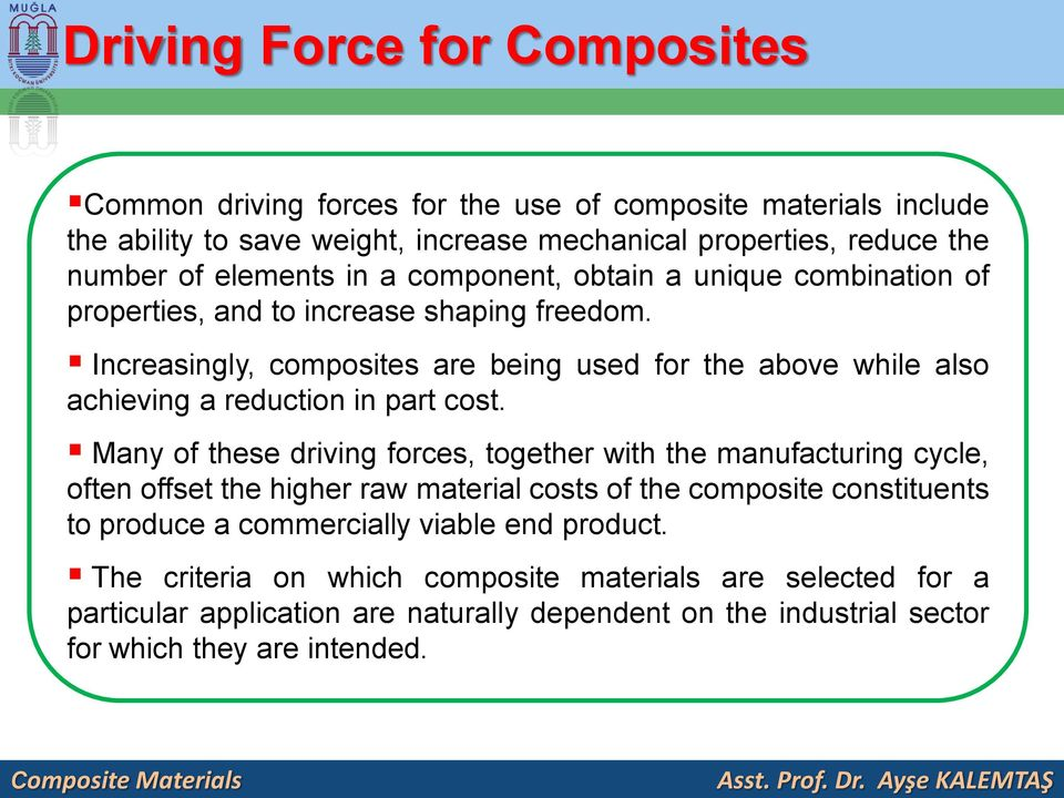 Increasingly, composites are being used for the above while also achieving a reduction in part cost.