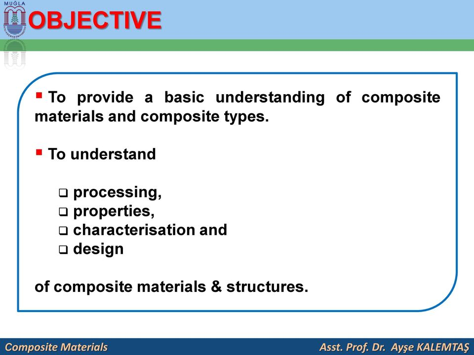 To understand processing, properties,