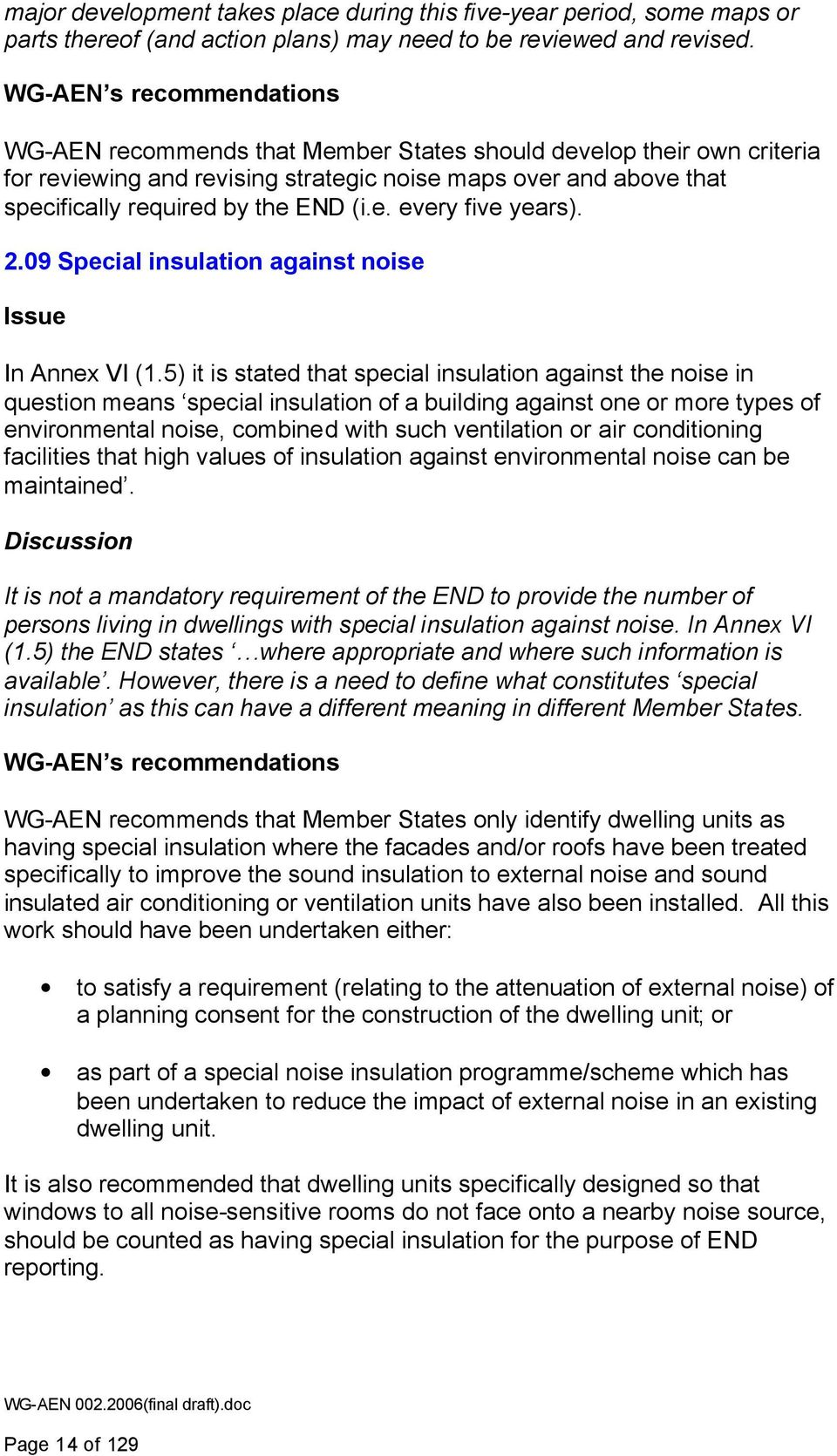e. every five years). 2.09 Special insulation against noise Issue In Annex VI (1.