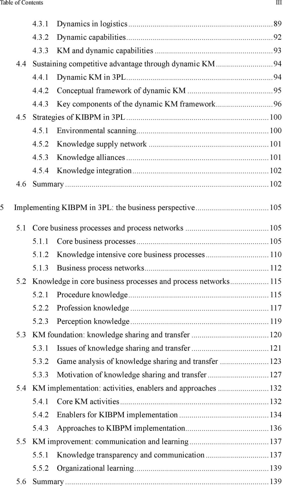 .. 101 4.5.3 Knowledge alliances... 101 4.5.4 Knowledge integration... 102 4.6 Summary... 102 5 Implementing KIBPM in 3PL: the business perspective... 105 5.