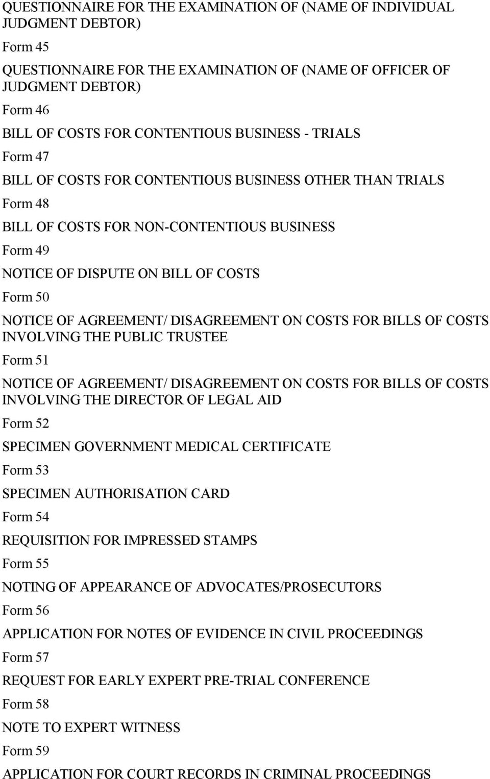 AGREEMENT/ DISAGREEMENT ON COSTS FOR BILLS OF COSTS INVOLVING THE PUBLIC TRUSTEE Form 51 NOTICE OF AGREEMENT/ DISAGREEMENT ON COSTS FOR BILLS OF COSTS INVOLVING THE DIRECTOR OF LEGAL AID Form 52