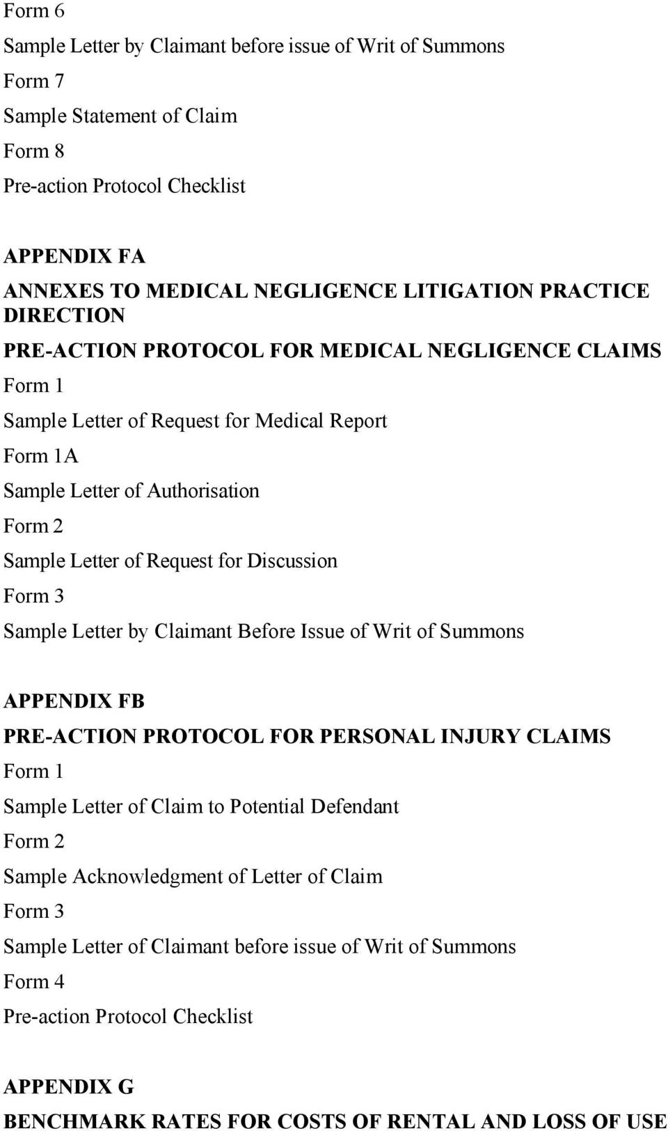 Discussion Form 3 Sample Letter by Claimant Before Issue of Writ of Summons APPENDIX FB PRE-ACTION PROTOCOL FOR PERSONAL INJURY CLAIMS Form 1 Sample Letter of Claim to Potential Defendant Form 2