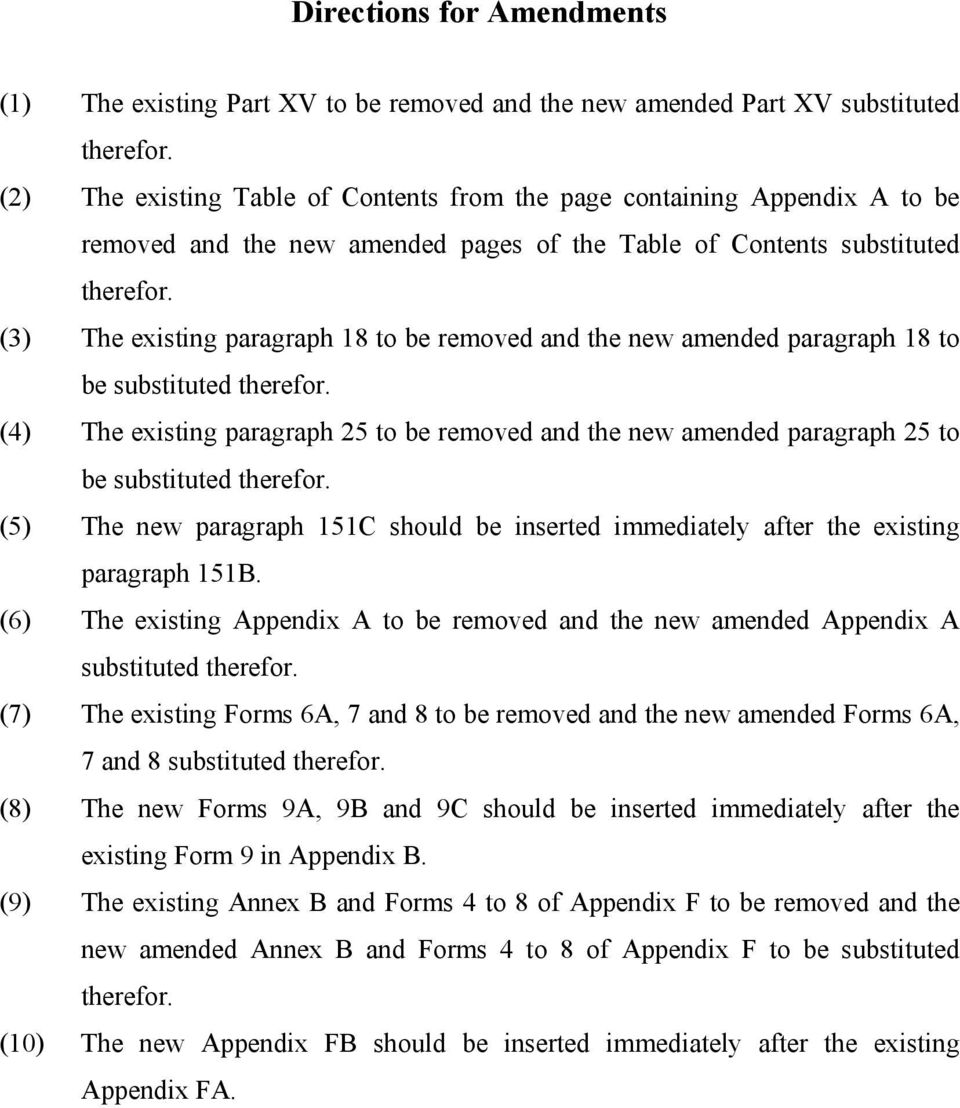 (3) The existing paragraph 18 to be removed and the new amended paragraph 18 to be substituted therefor.