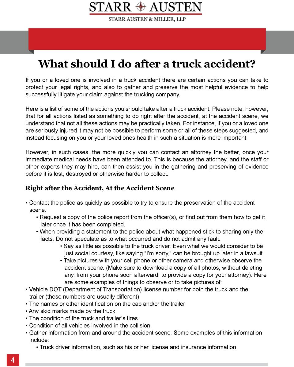 successfully litigate your claim against the trucking company. Here is a list of some of the actions you should take after a truck accident.
