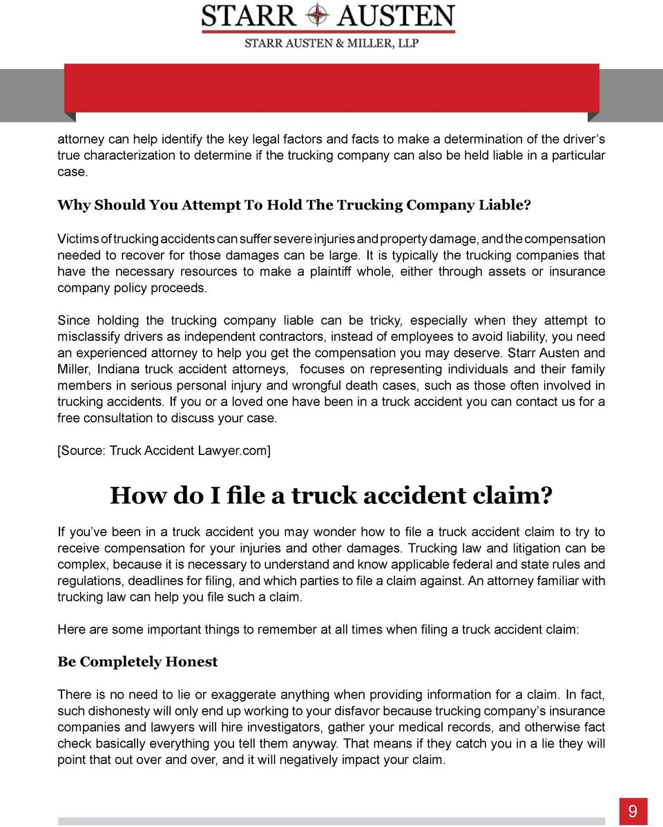 Victims of trucking accidents can suffer severe injuries and property damage, and the compensation needed to recover for those damages can be large.