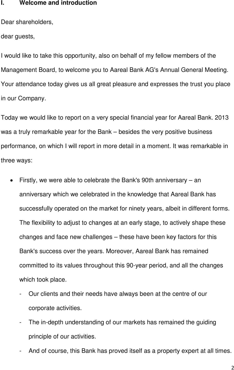 Today we would like to report on a very special financial year for Aareal Bank.